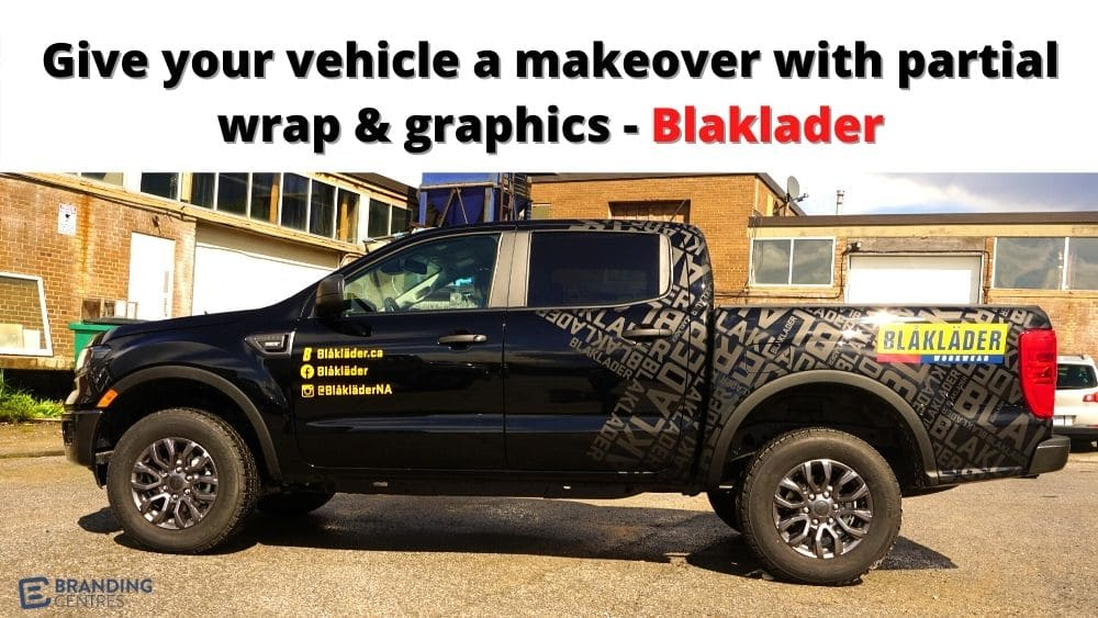 Give your vehicle a makeover with partial wrap & graphics - Blaklader - Branding Centres